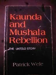 Kaunda and Mushala Rebellion – The Untold Story